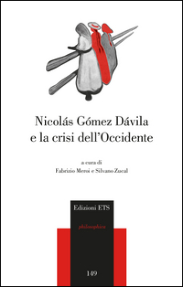 Nicolas Gomez Davila e la crisi dell'occidente