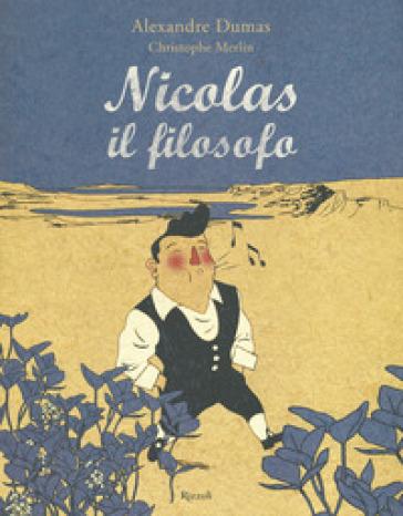 Nicolas il filosofo. Ediz. a colori - Alexandre Dumas |
