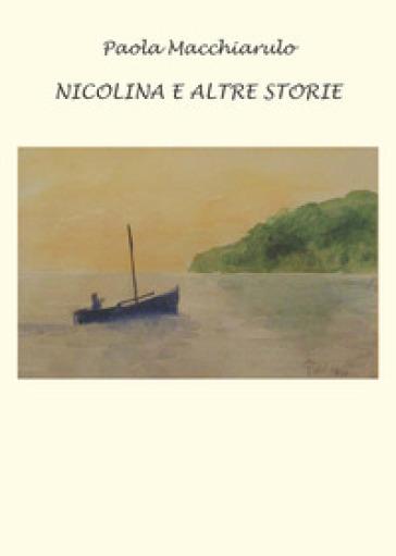 Nicolina e altre storie - Paola Macchiarulo | Jonathanterrington.com
