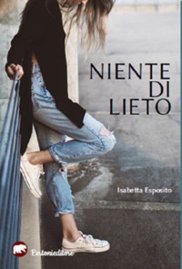 Niente di lieto - Isabetta Esposito  