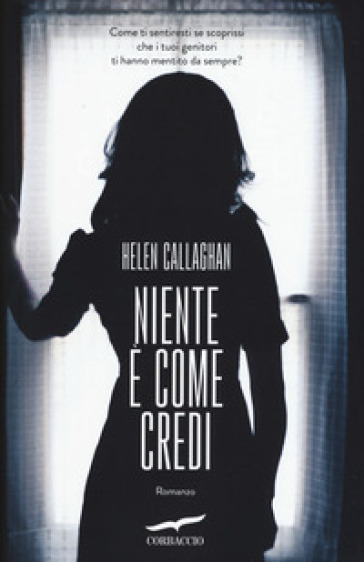 Niente è come credi - Helen Callaghan |