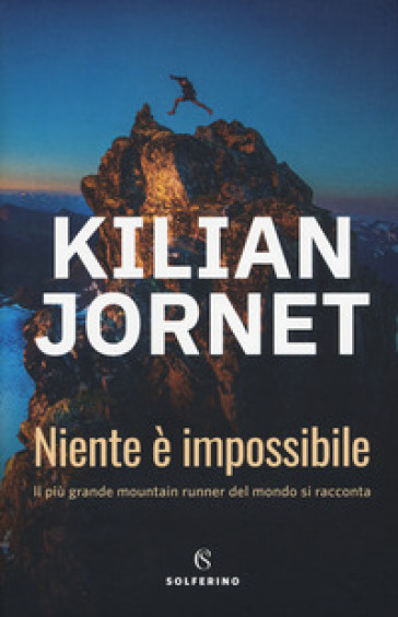 Niente è impossibile - Kilian Jornet | Thecosgala.com