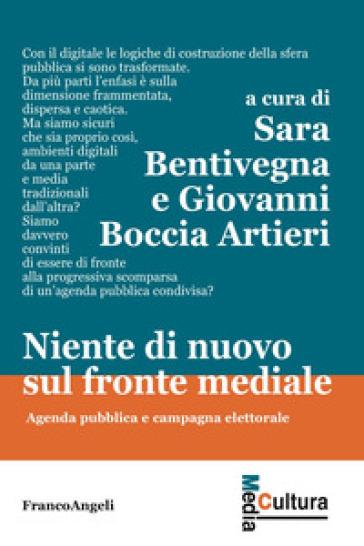 Niente di nuovo sul fronte mediale. Agenda pubblica e campagna elettorale - G. Boccia Artieri | Kritjur.org
