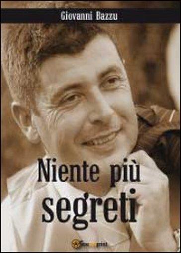Niente più segreti - Giovanni Bazzu pdf epub