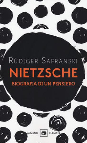 Nietzsche. Biografia di un pensiero - Rudiger Safranski | Thecosgala.com