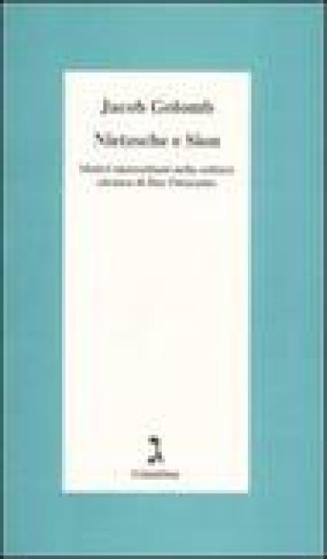Nietzsche e Sion. Motivi nietzschiani nella cultura ebraica di fine Ottocento - Jacob Golomb  