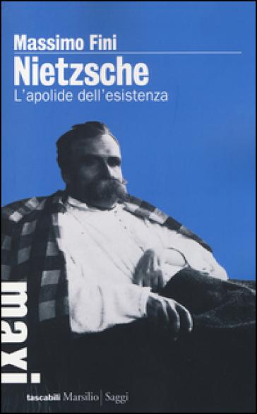 Nietzsche. L'apolide dell'esistenza - Massimo Fini |