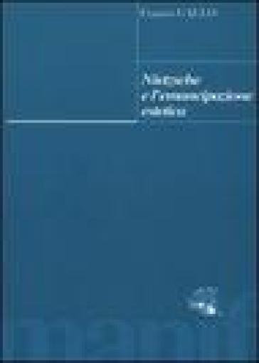 Nietzsche e l'emancipazione estetica - Franco Gallo  