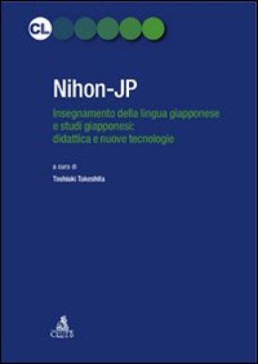 Nihon-JP. Insegnamento della lingua giapponese e studi giapponesi: didattica e nuove tecnologie - Toshiaki Takeshita  