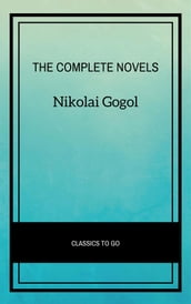 Nikolai Gogol: The Complete Novels