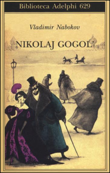 Nikolaj Gogol - Vladimir Nabokov | Thecosgala.com