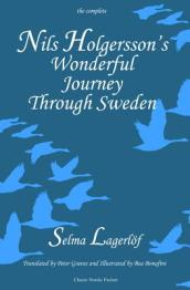 Nils Holgersson s Wonderful Journey Through Sweden, the Complete Volume