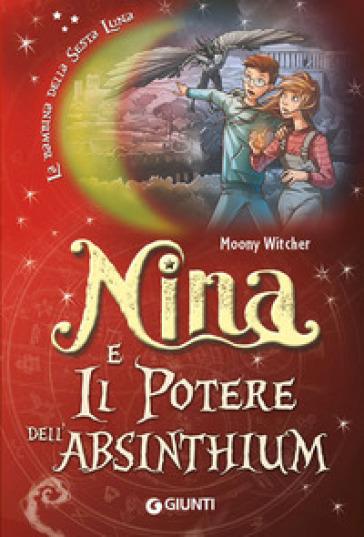 Nina e il potere dell'Absinthium - Moony Witcher |
