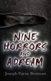 Nine Horrors and a Dream