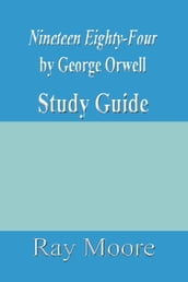 Nineteen Eighty-Four by George Orwell: A Study Guide