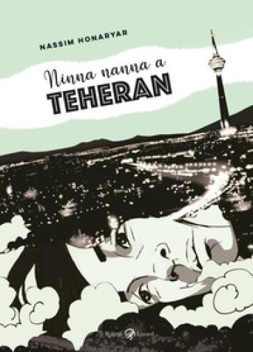 Ninna nanna a Teheran - Nassim Honaryar | Jonathanterrington.com