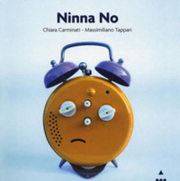 Ninna no. Ediz. illustrata - Chiara Carminati |