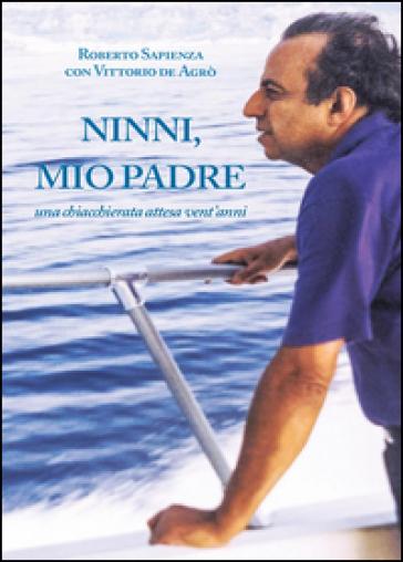Ninni, mio padre - Roberto Sapienza |