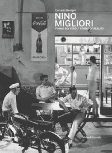 Nino Migliori. Forme del vero. Catalogo della mostra (Bergamo, maggio-settembre 2019). Ediz. italiana e inglese - C. Benigni |