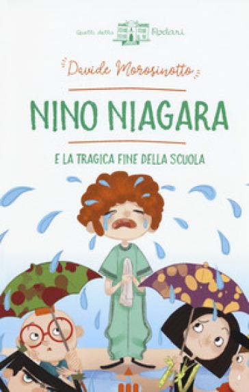 Nino Niagara e la tragica fine della scuola - Davide Morosinotto |