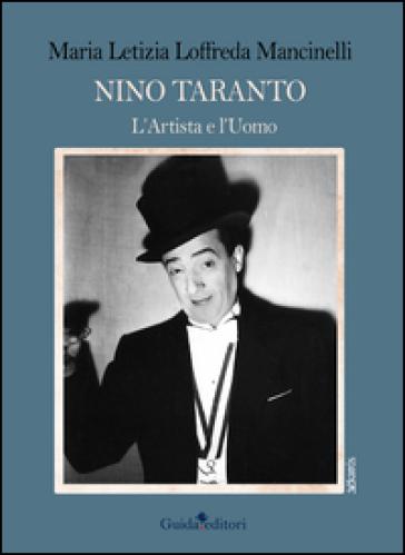Nino Taranto. L'artista e l'uomo - M. Letizia Loffreda Mancinelli   Rochesterscifianimecon.com
