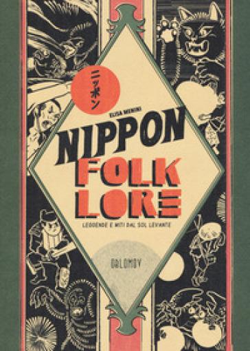 Nippon folklore. Leggende e miti dal Sol Levante - Elisa Menini |