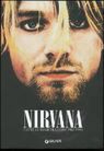 Nirvana. Tutte le registrazioni 1982-1994 - Rob Jovanovic | Rochesterscifianimecon.com