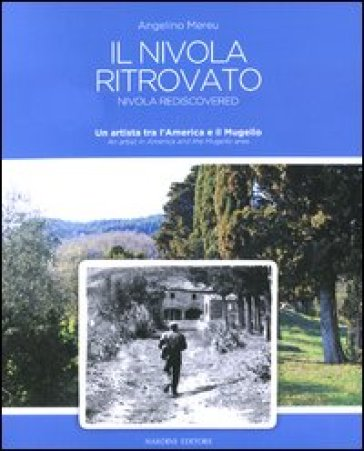 Il Nivola ritrovato. Un artista tra l'America e il Mugello. Ediz. italiana e inglese - Angelino Mereu | Jonathanterrington.com