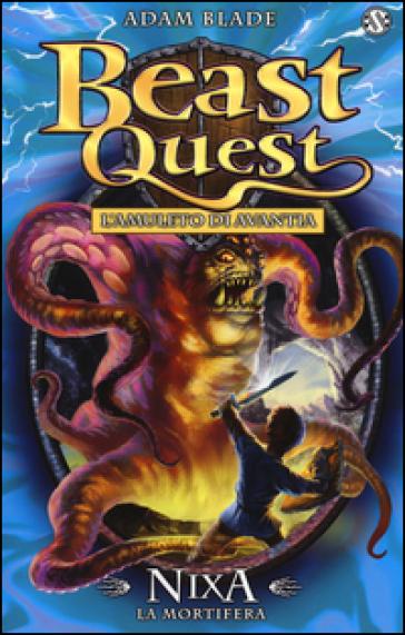 Nixa. La mortifera. Beast Quest. 19. - Adam Blade  