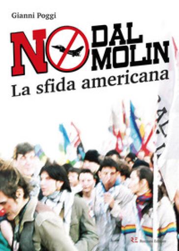 No Dal Molin. La sfida americana. Ediz. illustrata - GIANNI POGGI |