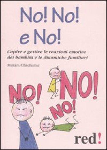No! No! No! Come convivere con un figlio «faticoso» - Miriam Chachamu |