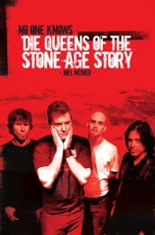 No One Knows: Die Queens of the Stone Age Story