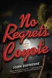 No Regrets, Coyote: A Novel