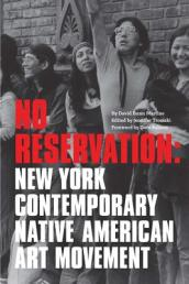 No Reservation - New York Contemporary Native American Art Movement