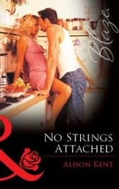 No Strings Attached (Mills & Boon Blaze)