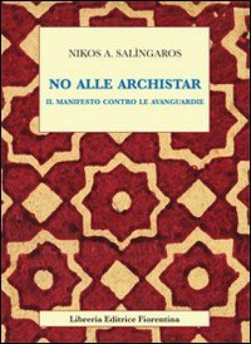 No alle archistar. Il manifesto contro le avanguardie - Nikos A. Salingaros   Thecosgala.com