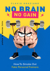 No brain. No gain. How to smoke out fake personal trainer