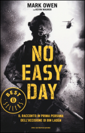 No easy day. Il racconto in prima persona dell uccisione di Bin Laden