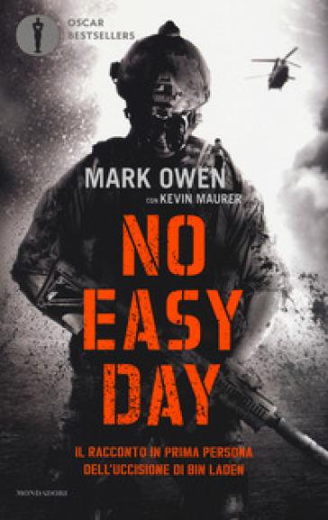 No easy day. Il racconto in prima persona dell'uccisione di Bin Laden - Mark Owen   Rochesterscifianimecon.com