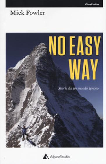 No easy way. Storie da un mondo ignoto - Mick Fowler | Rochesterscifianimecon.com