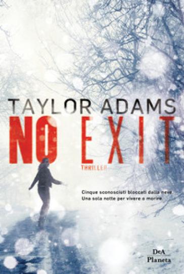 No exit - Taylor Adams | Rochesterscifianimecon.com