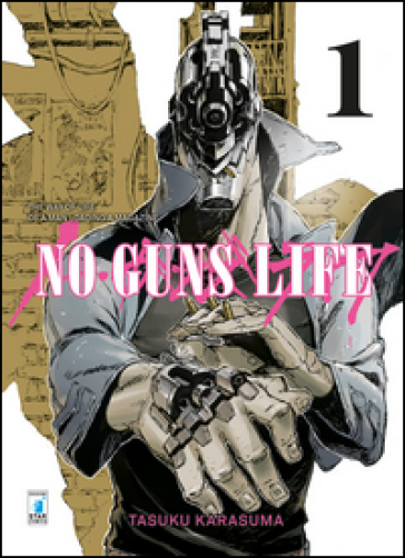 No guns life. 1. - Tasuku Karasuma  