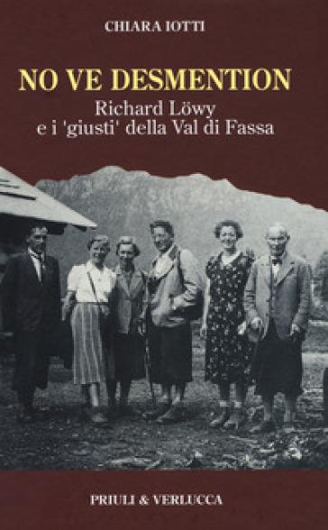 No ve desmention. Richard Lowy e i «giusti» della Val di Fassa - Chiara Iotti | Kritjur.org