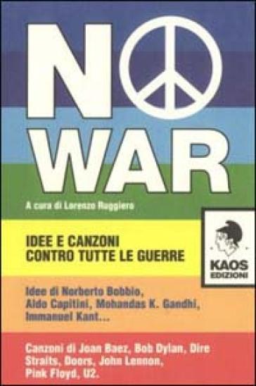 No war. Idee e canzoni contro tutte le guerre - L. Ruggiero |