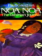 Noa Noa (The Tahitian Journal of Paul Gauguin)