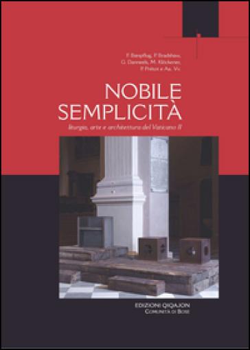 Nobile semplicità. Liturgia arte e architettura del Vaticano II