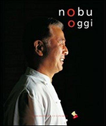 Nobu oggi - Nobuyuki Matsuhisa |