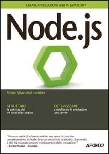 Node.js. Creare applicazioni web in JavaScript - Marc Wandschneider | Ericsfund.org