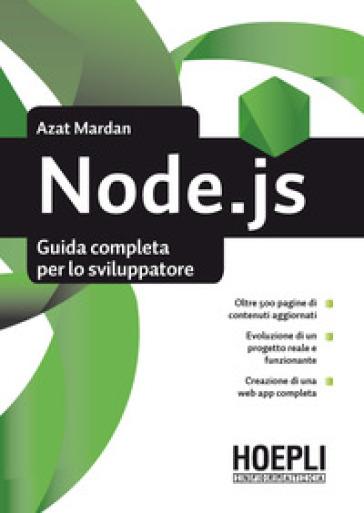 Node.js. Guida completa per lo sviluppatore - Azat Mardan |