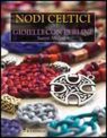 Nodi celtici per gioielli con perline - S. Millodot | Rochesterscifianimecon.com